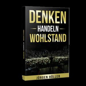 Denken Handeln Wohlstand - Jürgen Höller