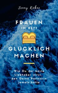 Buch Frauen im Bett glücklich machen - Jenny Kühne